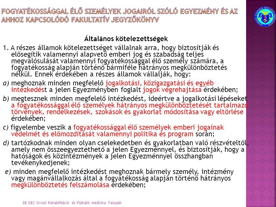 Fogyatékossággal élő személyek jogairól szóló egyezmény és az ahhoz kapcsolódó Fakultatív Jegyzőkönyv