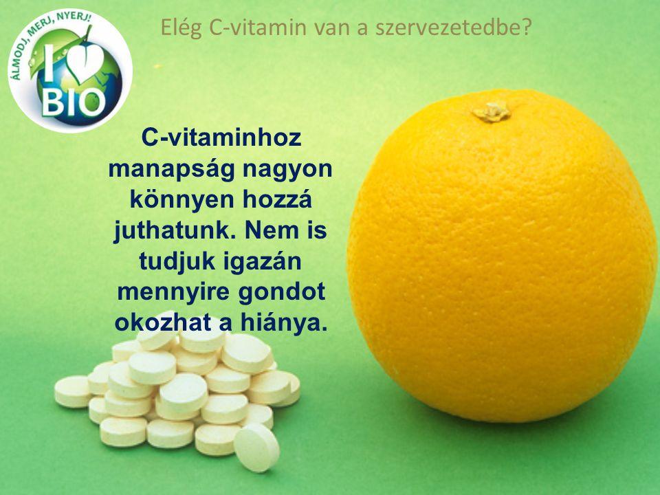 Elég C-vitamin van a szervezetedbe