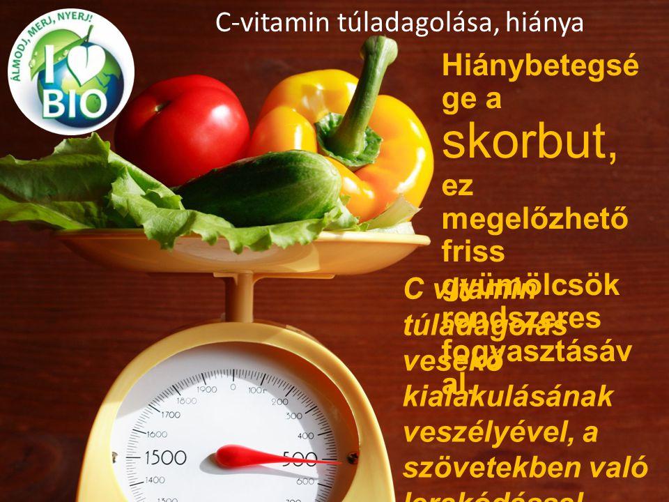C-vitamin túladagolása, hiánya