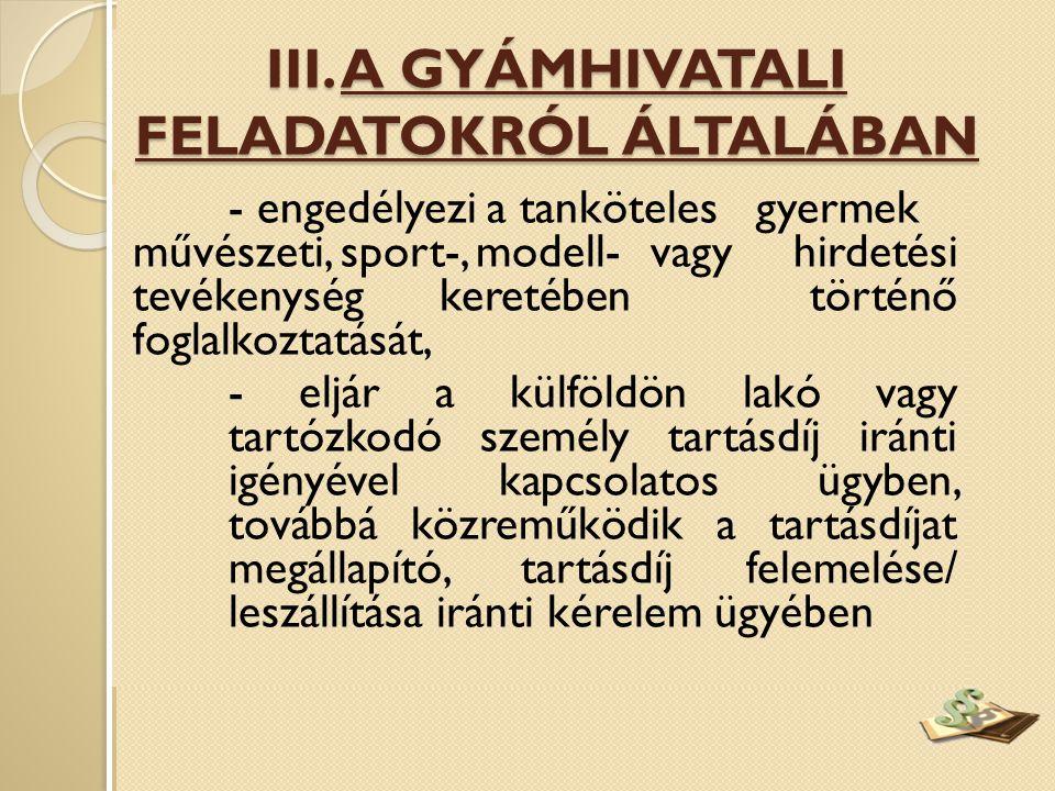 III. A GYÁMHIVATALI FELADATOKRÓL ÁLTALÁBAN
