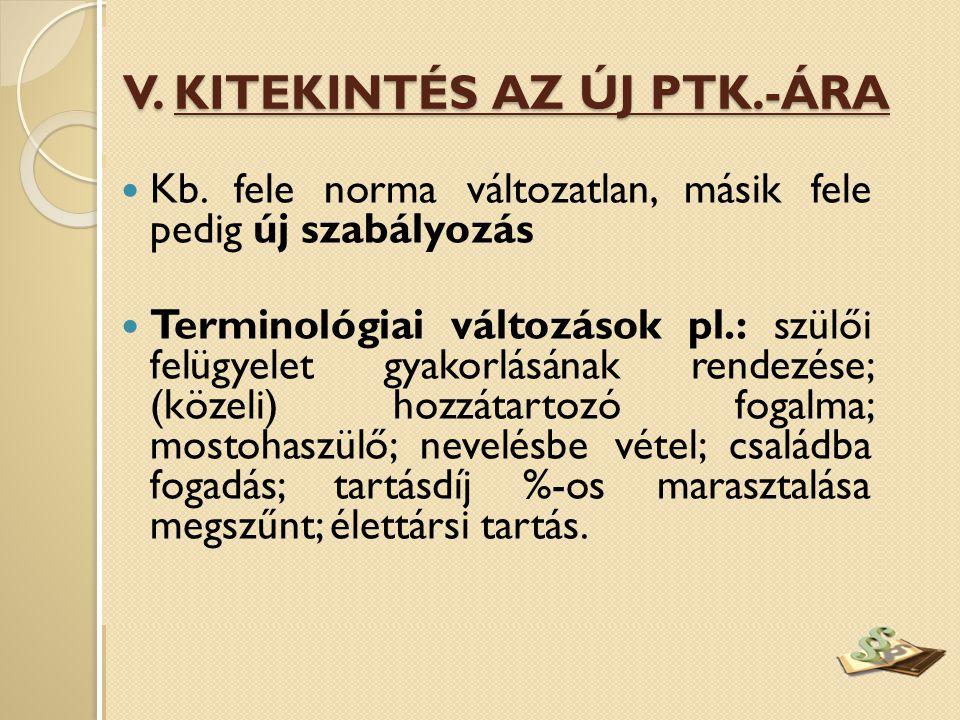 V. KITEKINTÉS AZ ÚJ PTK.-ÁRA