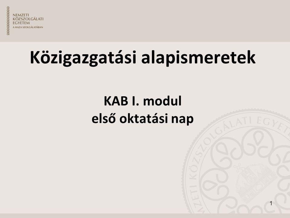 Közigazgatási alapismeretek KAB I. modul első oktatási nap