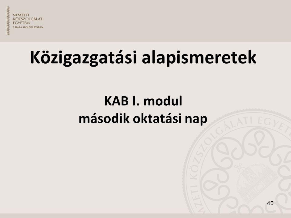 Közigazgatási alapismeretek KAB I. modul második oktatási nap