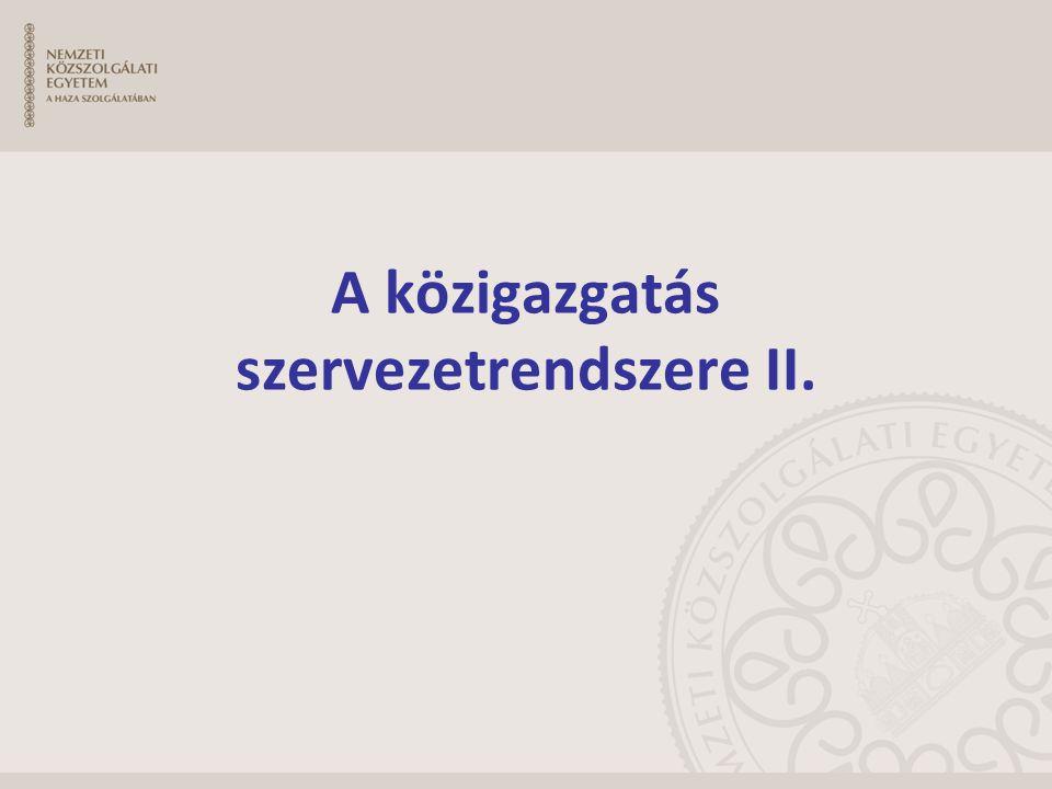 A közigazgatás szervezetrendszere II.