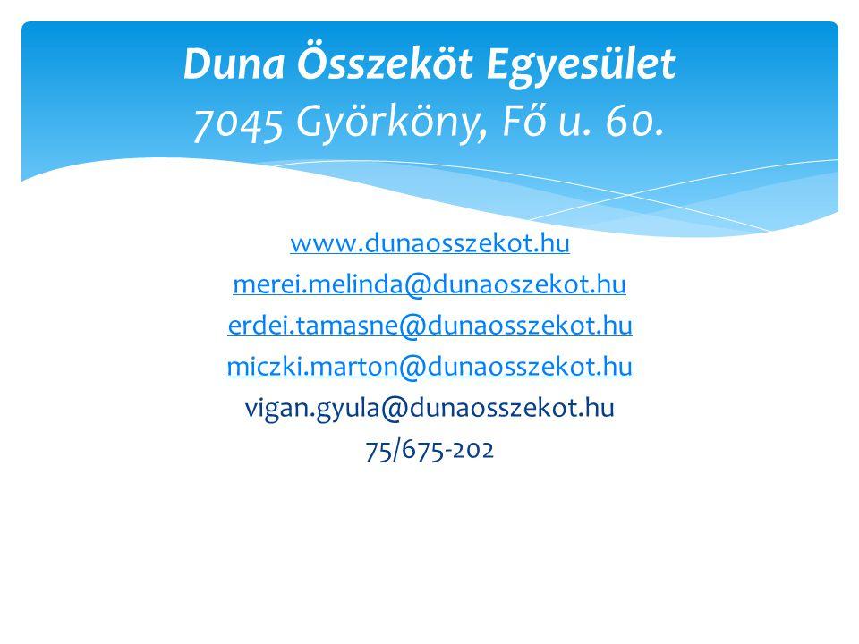 Duna Összeköt Egyesület 7045 Györköny, Fő u. 60.
