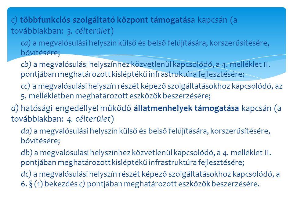 c) többfunkciós szolgáltató központ támogatása kapcsán (a továbbiakban: 3. célterület)
