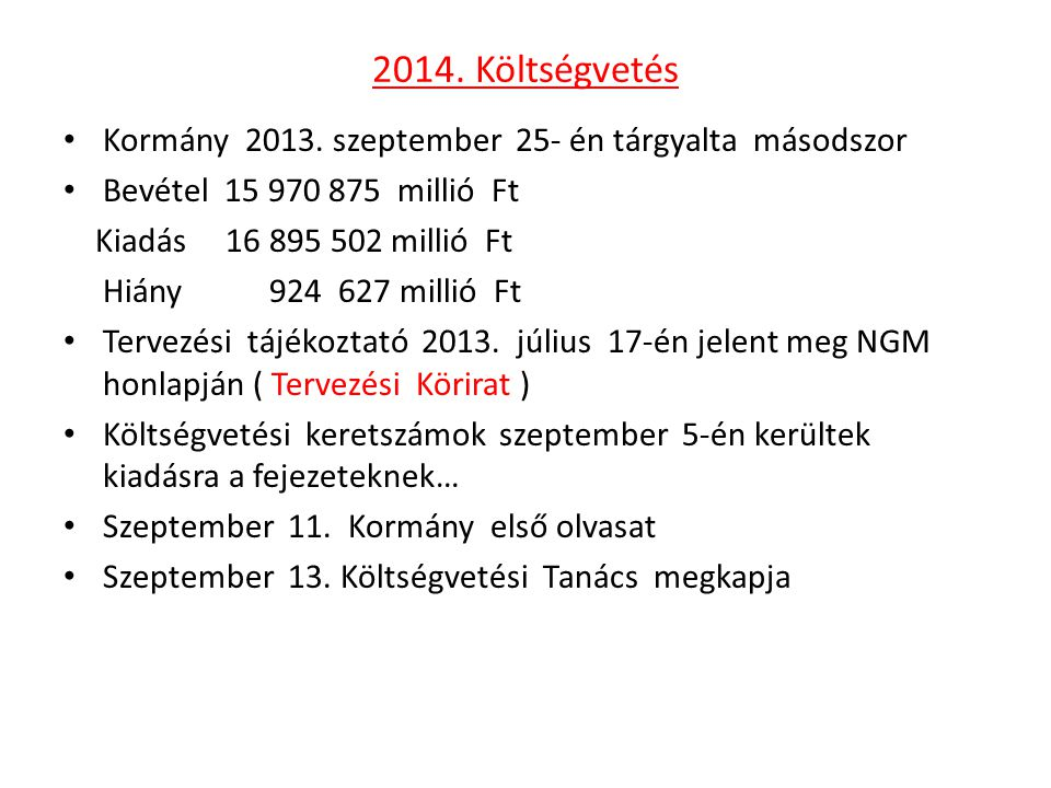 2014. Költségvetés Kormány 2013. szeptember 25- én tárgyalta másodszor