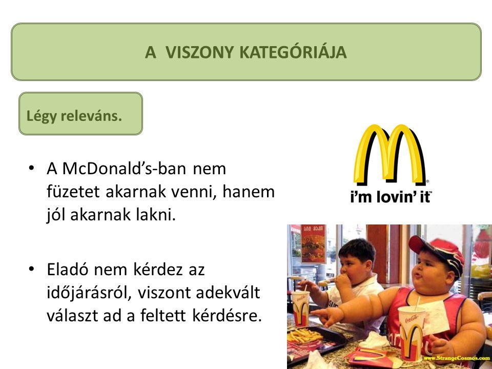 A McDonald's-ban nem füzetet akarnak venni, hanem jól akarnak lakni.