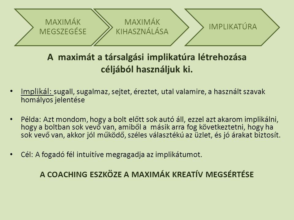 A maximát a társalgási implikatúra létrehozása céljából használjuk ki.