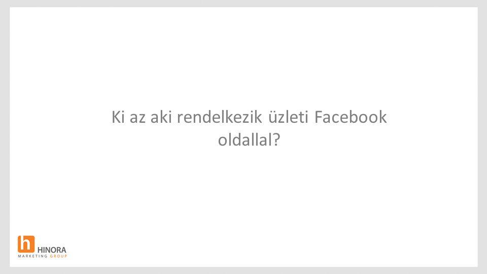 Ki az aki rendelkezik üzleti Facebook oldallal