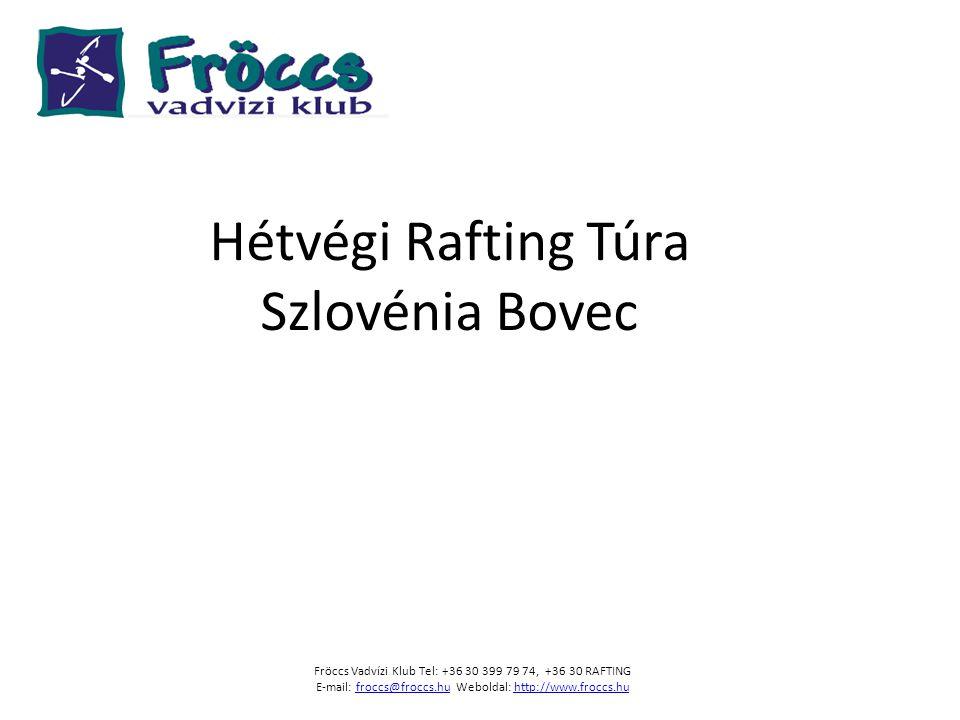 Hétvégi Rafting Túra Szlovénia Bovec
