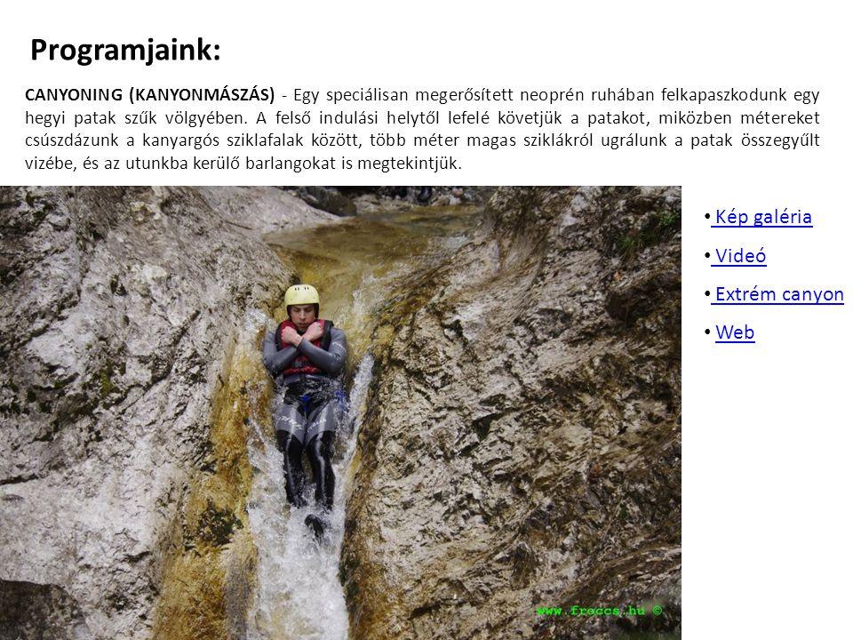 Programjaink: Kép galéria Videó Extrém canyon Web