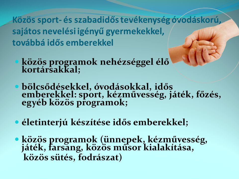 Közös sport- és szabadidős tevékenység óvodáskorú, sajátos nevelési igényű gyermekekkel, továbbá idős emberekkel