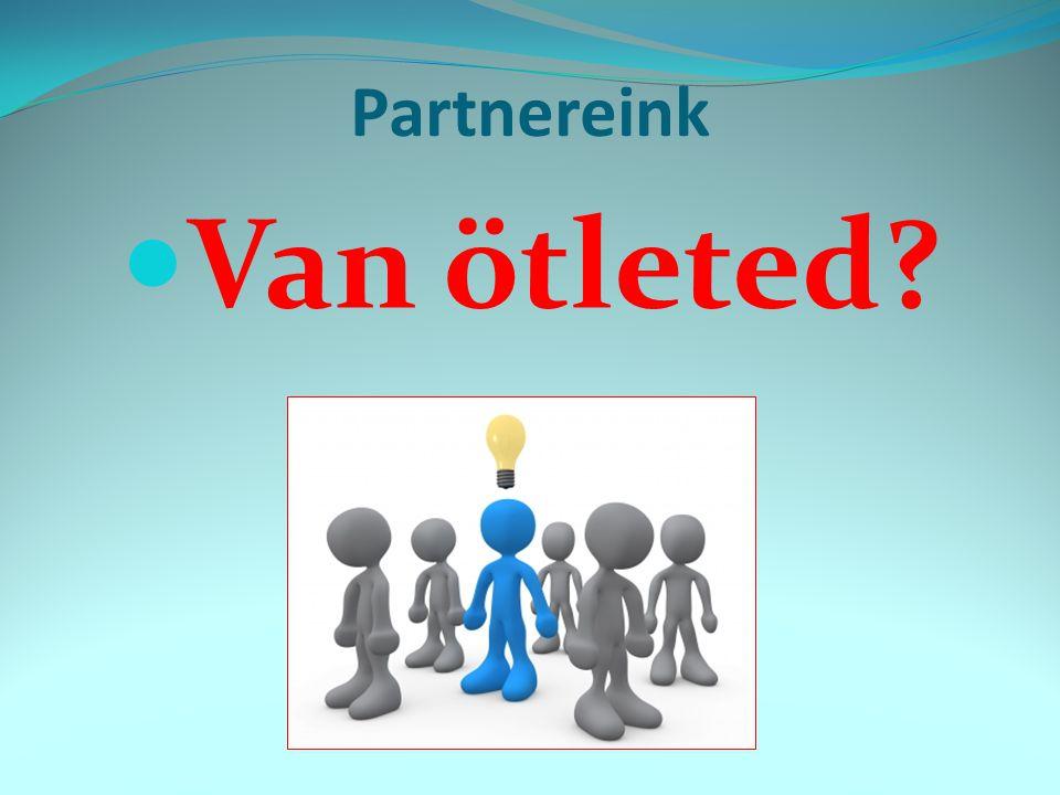Partnereink Van ötleted