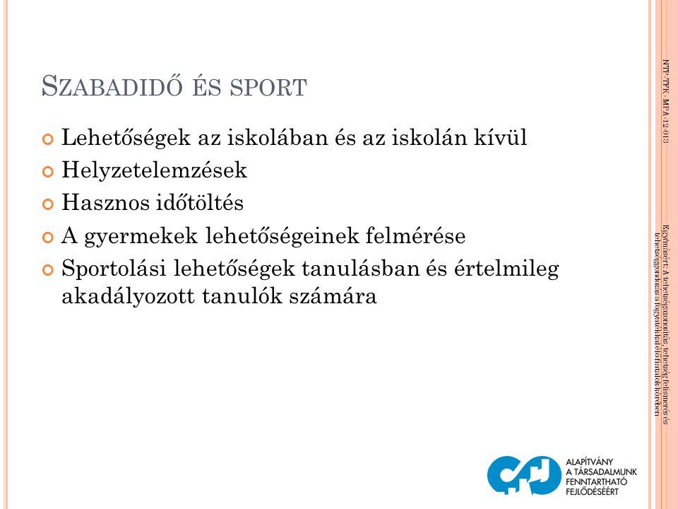 Szabadidő és sport Lehetőségek az iskolában és az iskolán kívül