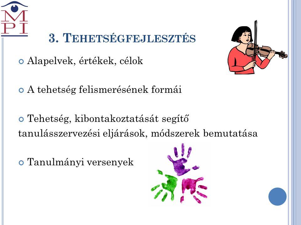 3. Tehetségfejlesztés Alapelvek, értékek, célok