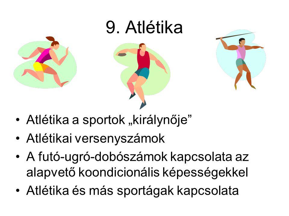 """9. Atlétika Atlétika a sportok """"királynője Atlétikai versenyszámok"""