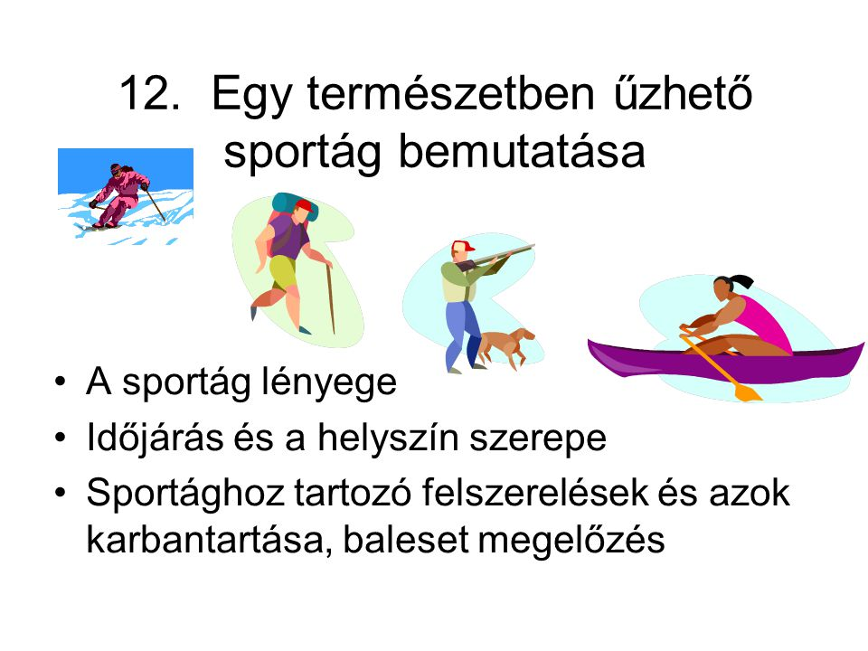 12. Egy természetben űzhető sportág bemutatása