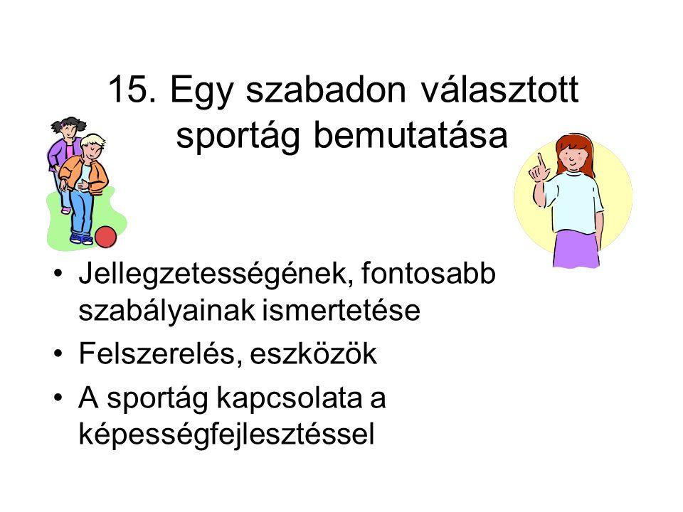 15. Egy szabadon választott sportág bemutatása
