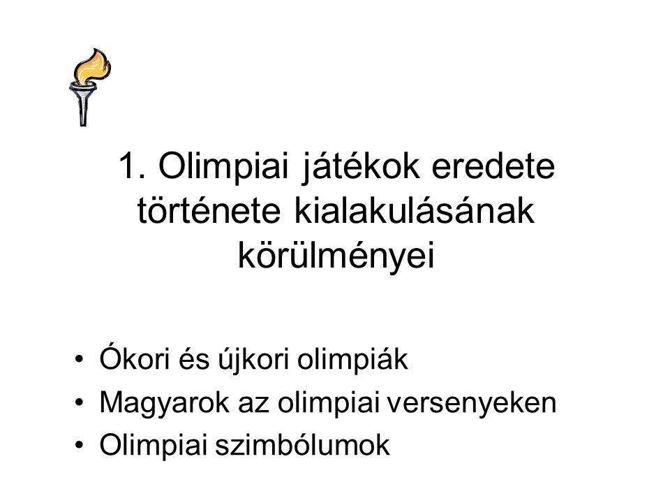 1. Olimpiai játékok eredete története kialakulásának körülményei