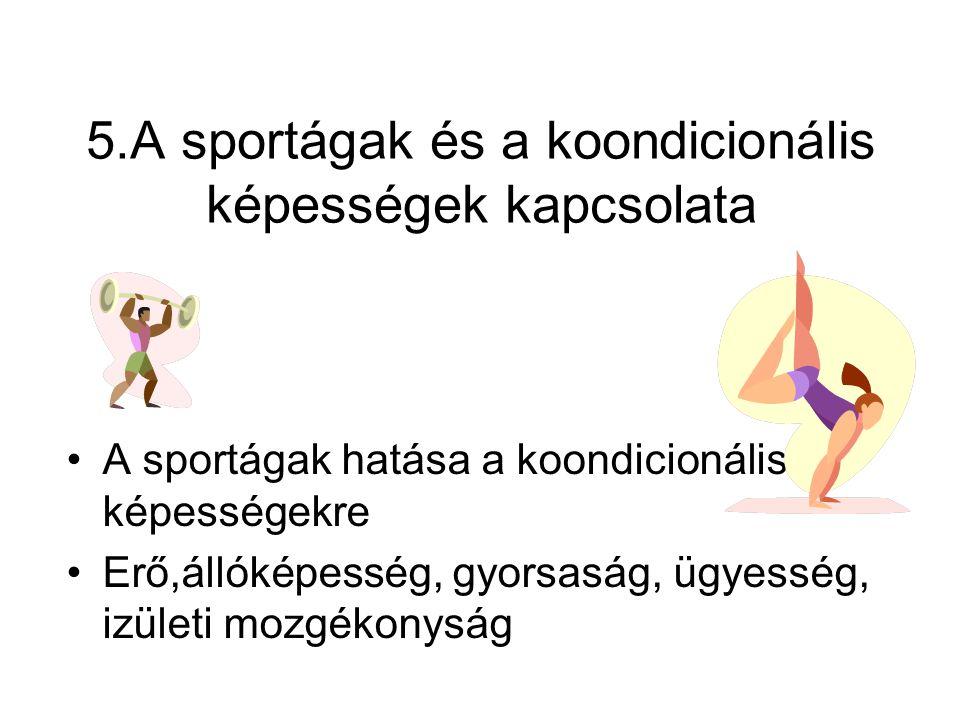 5.A sportágak és a koondicionális képességek kapcsolata