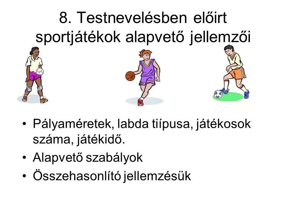 8. Testnevelésben előirt sportjátékok alapvető jellemzői