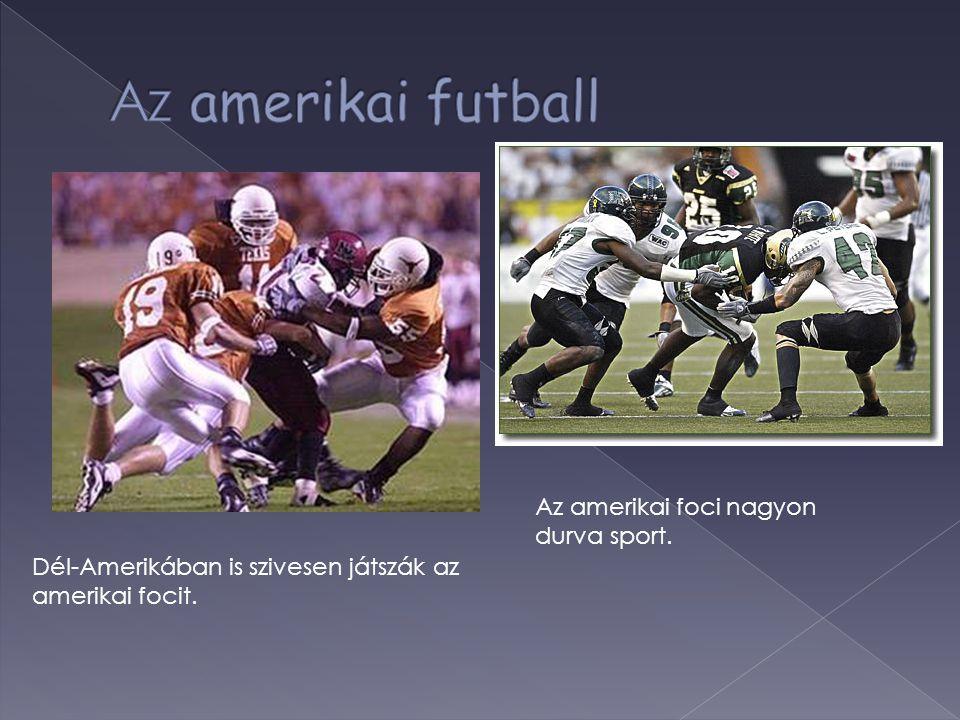Az amerikai futball Az amerikai foci nagyon durva sport.