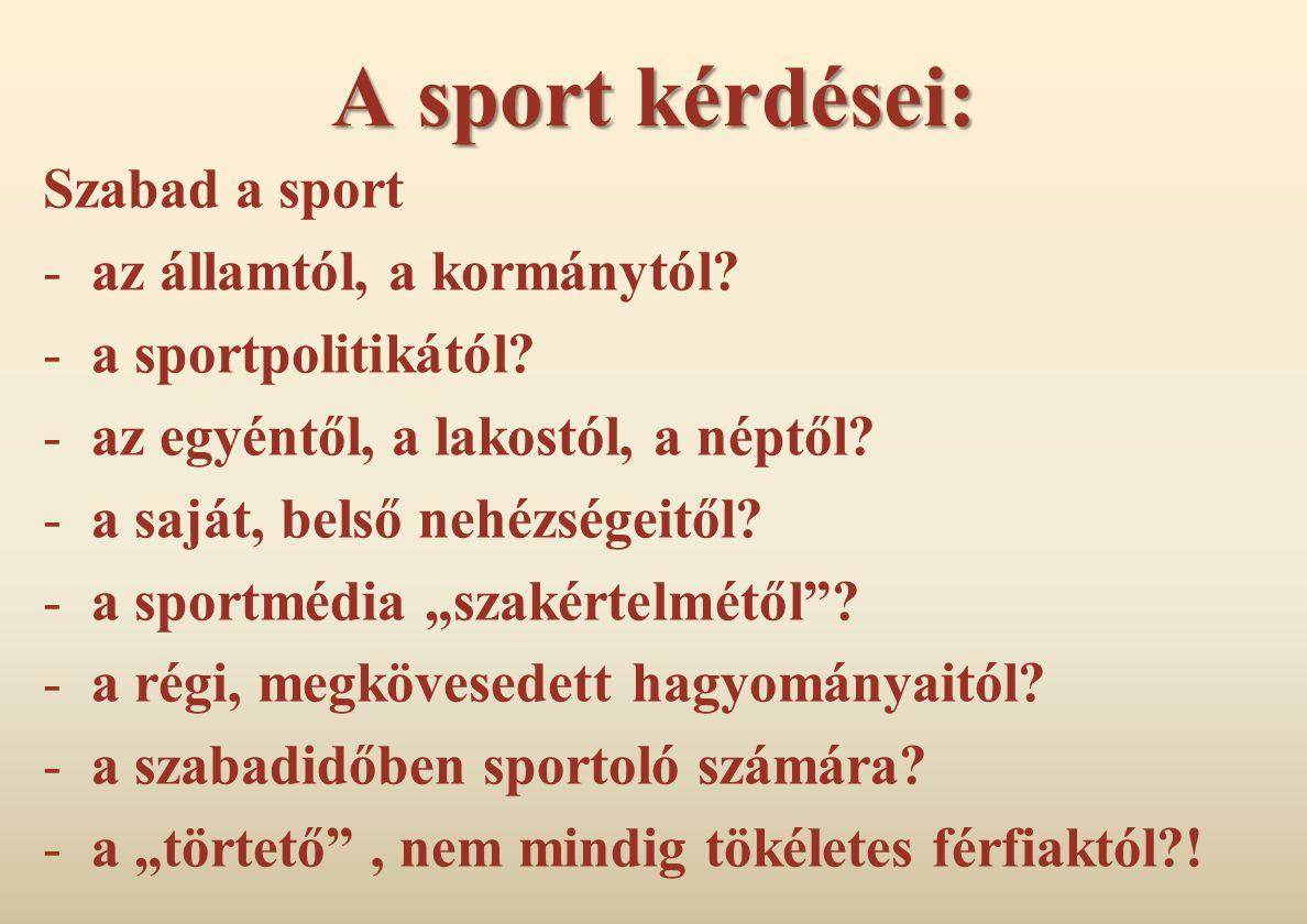 A sport kérdései: Szabad a sport az államtól, a kormánytól