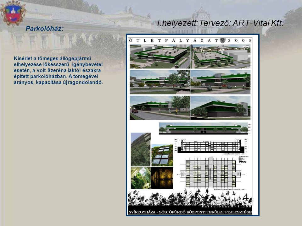 I.helyezett:Tervező: ART-Vital Kft.