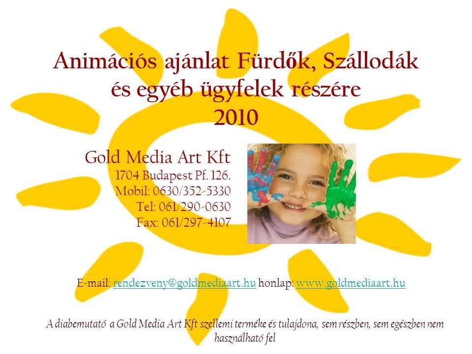 Animációs ajánlat Fürdők, Szállodák és egyéb ügyfelek részére 2010