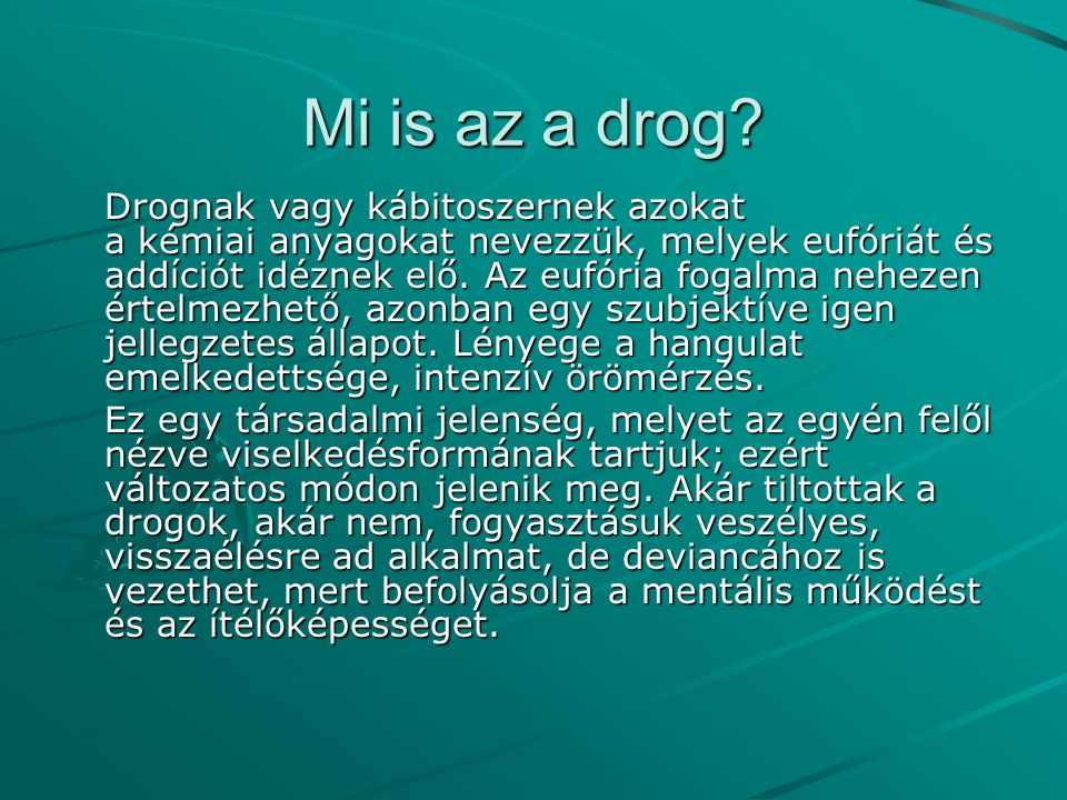 Mi is az a drog
