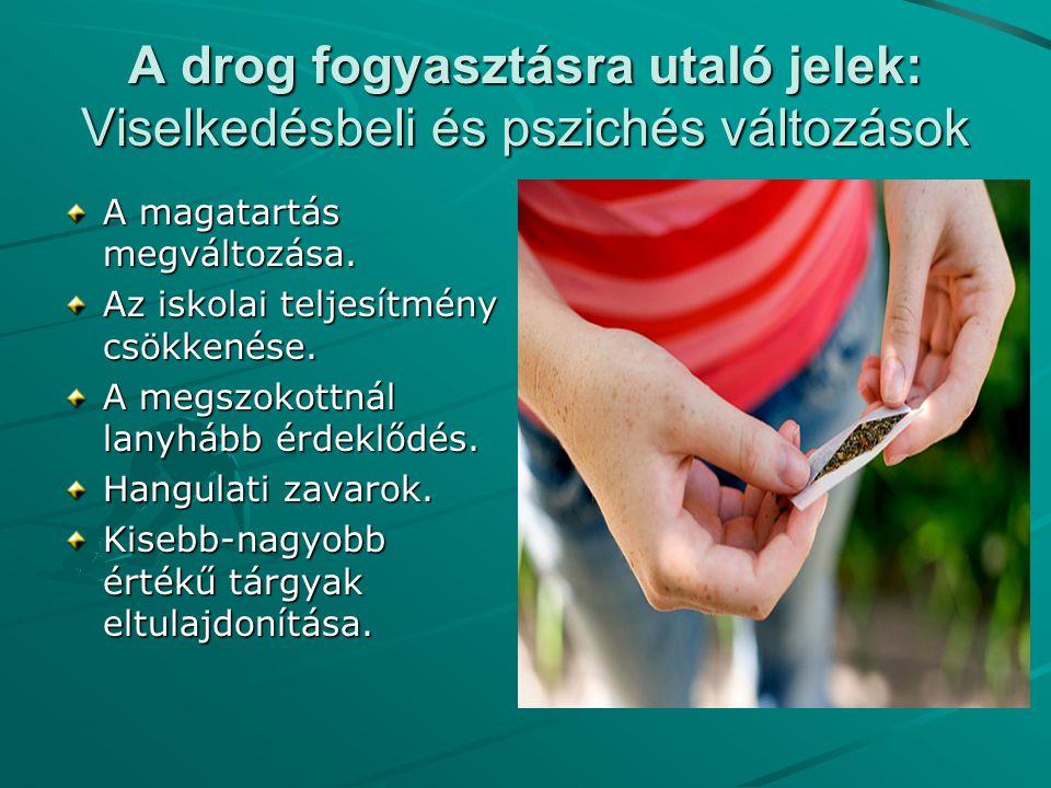 A drog fogyasztásra utaló jelek: Viselkedésbeli és pszichés változások