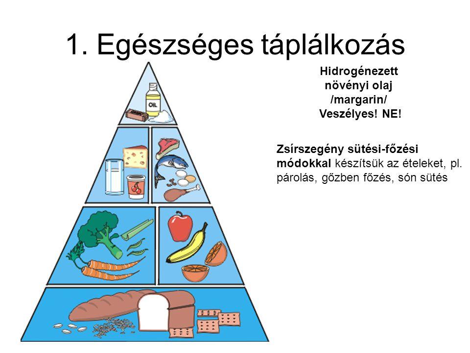 1. Egészséges táplálkozás