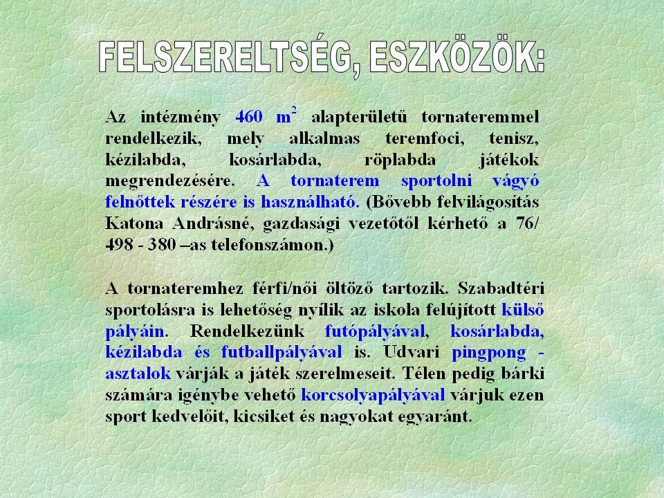 FELSZERELTSÉG, ESZKÖZÖK: