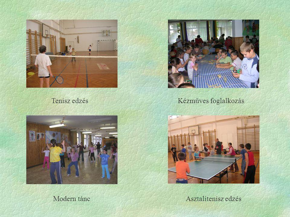Tenisz edzés Kézműves foglalkozás Modern tánc Asztalitenisz edzés