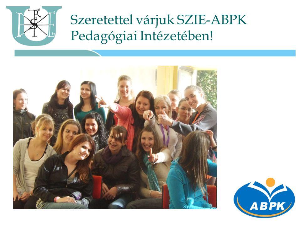 Szeretettel várjuk SZIE-ABPK Pedagógiai Intézetében!