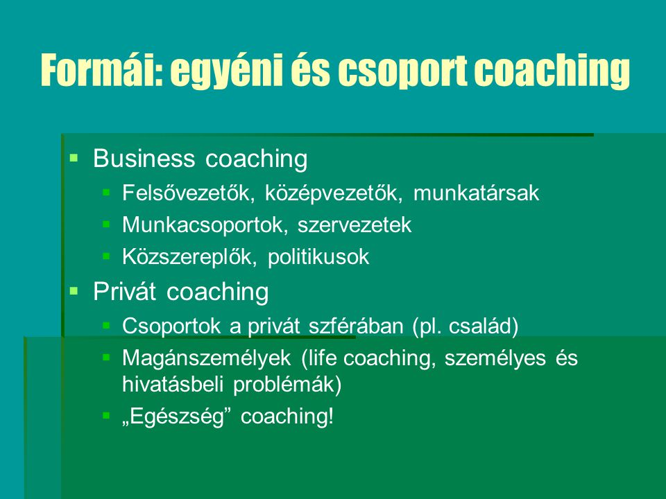 Formái: egyéni és csoport coaching