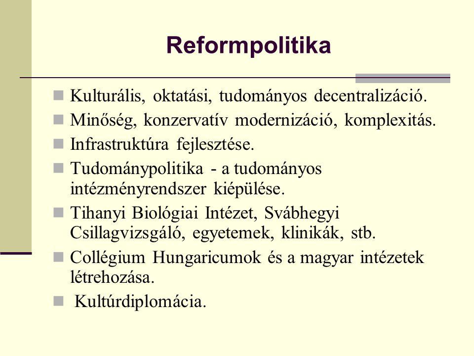 Reformpolitika Kulturális, oktatási, tudományos decentralizáció.