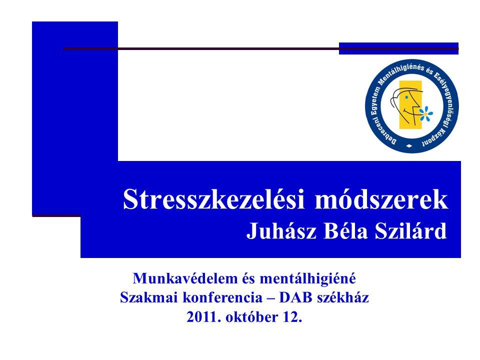 Stresszkezelési módszerek Juhász Béla Szilárd