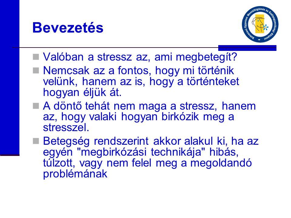 Bevezetés Valóban a stressz az, ami megbetegít