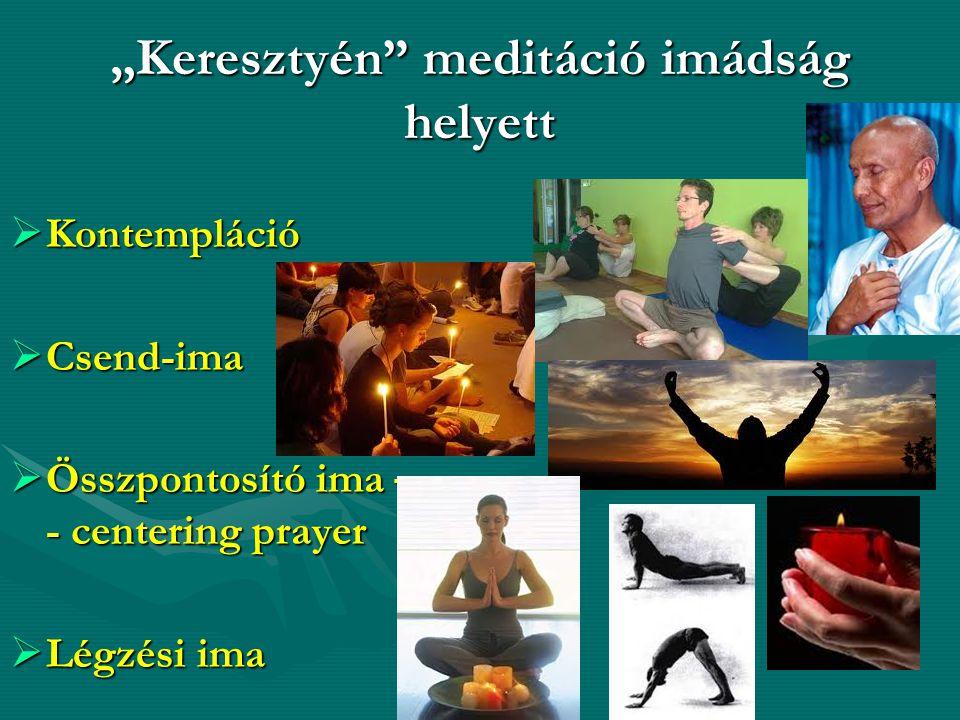 """""""Keresztyén meditáció imádság helyett"""