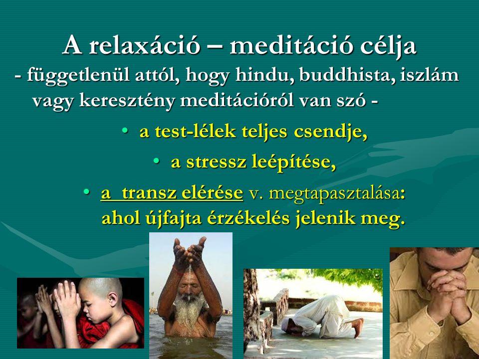 A relaxáció – meditáció célja