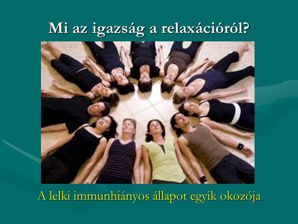 Mi az igazság a relaxációról