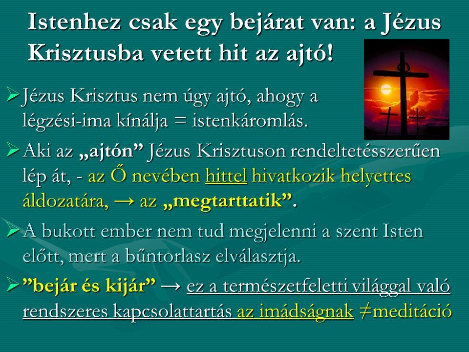 Istenhez csak egy bejárat van: a Jézus Krisztusba vetett hit az ajtó!