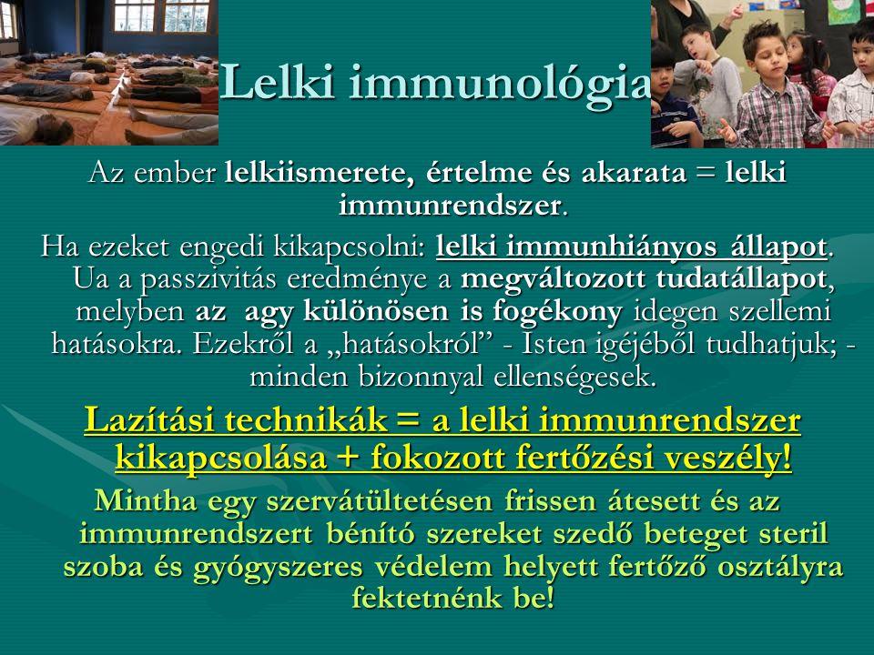 Az ember lelkiismerete, értelme és akarata = lelki immunrendszer.