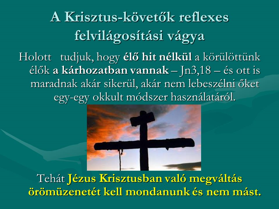 A Krisztus-követők reflexes felvilágosítási vágya