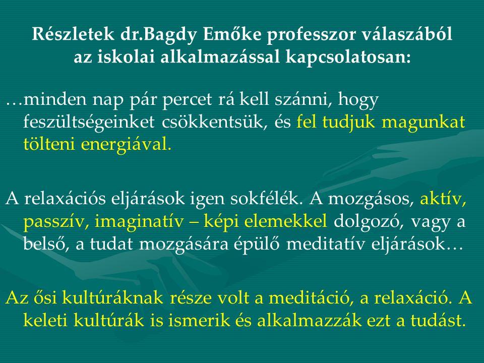 Részletek dr.Bagdy Emőke professzor válaszából az iskolai alkalmazással kapcsolatosan: