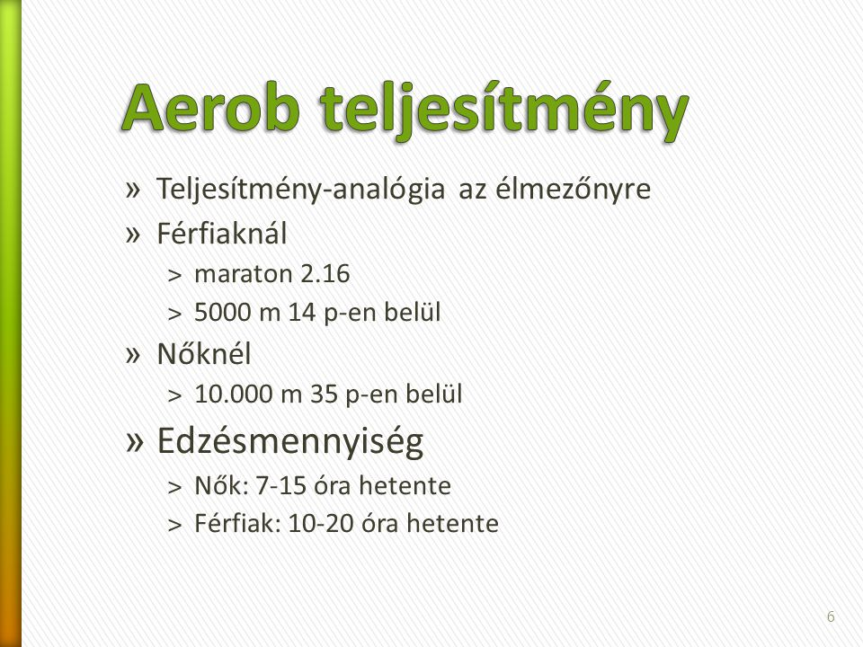 Aerob teljesítmény Edzésmennyiség Teljesítmény-analógia az élmezőnyre