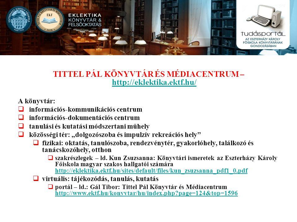 TITTEL PÁL KÖNYVTÁR ÉS MÉDIACENTRUM – http://eklektika.ektf.hu/