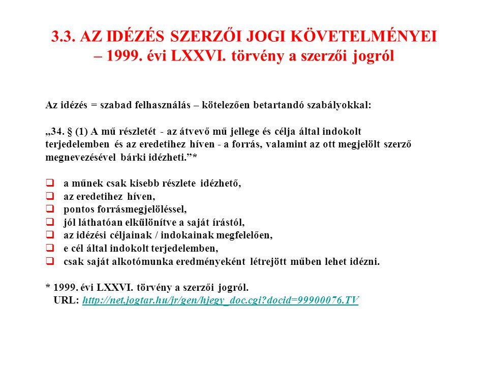 3. 3. AZ IDÉZÉS SZERZŐI JOGI KÖVETELMÉNYEI – 1999. évi LXXVI